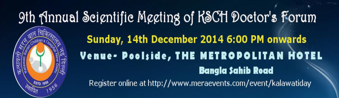 Book Online Tickets for 9th Annual Scientific Meeting of KSCH Do, NewDelhi. An opportunity to catch up with your old friends, colleagues and Teachers.