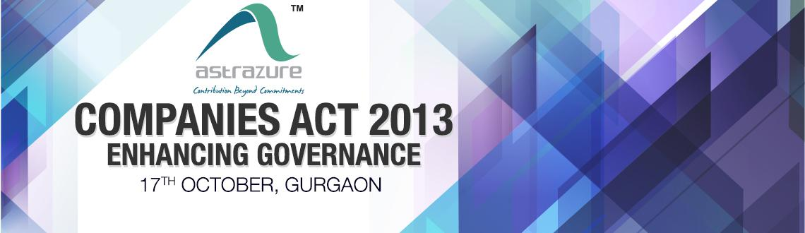 Book Online Tickets for Companies Act 2013 - Enhancing Governanc, Gurugram. Introduction: