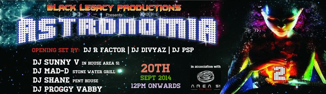 ASTRONOMIA 2  on 20th Sep @ Area51