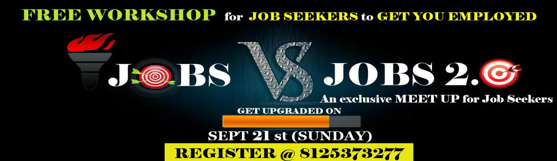 Book Online Tickets for JOBS V/S JOBS 2.O, Hyderabad. JOBS V/S JOBS2.O
