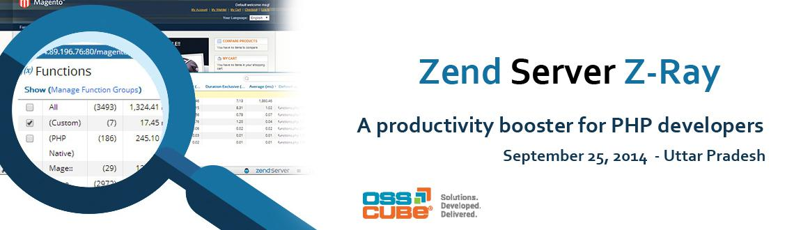 Book Online Tickets for Zend Server Z-Ray: A productivity booste, . PHP development just got easier today. Zend Technologies (the PHP company) is now delivering Z-Ray productivity booster tool for PHP developers in Zend Server – an integrated application platform for mobile and web apps.