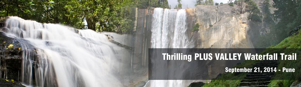 Book Online Tickets for Thrilling PLUS VALLEY Waterfall Trail on, Pune. We are Here again with the NEXT LEVEL ADVENTURE !!!!PLUS VALLEY WATERFALL TRAIL on 21-SEPTEMBERBy RAW Adventure SolutionsContact: Vikas at 9881422575 for Registrations !*Forward this to your friends who are interested in adventure sports and events**
