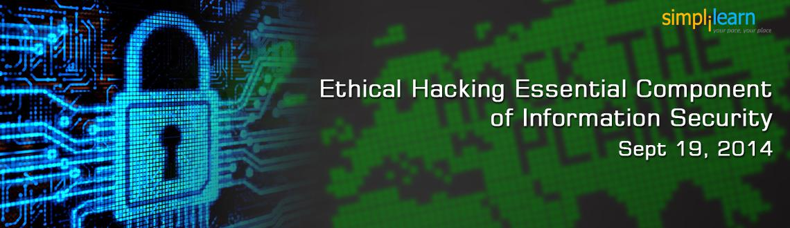Simplilearns Online Free Webinar Chennai  Ethical Hacking - The Essential Component of Information Security