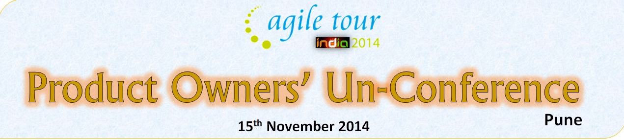 Agile Tour 2014-Pune- Product Owners Un-Conference