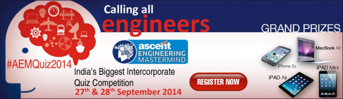 Book Online Tickets for Ascent Engineering Mastermind Quiz, Mumbai. Ascent Engineering Mastermind is India's biggest Inter Corporate Quiz for engineers. It kickstarted in 2012 and its third edition will be held on 27th and 28th September 2014.
