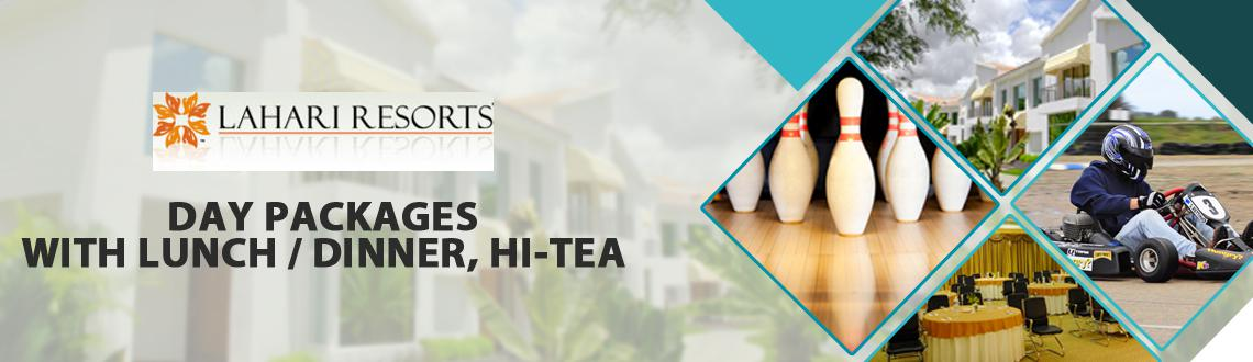 Day Packages at Lahari Resorts with Lunch / Dinner, Hi-Tea