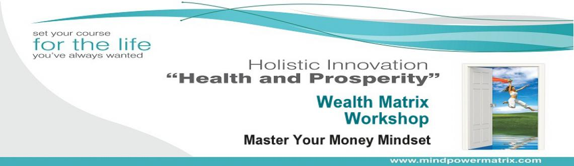 Book Online Tickets for Wealth Matrix Workshop - Master Your Mon, Chennai. Wealth Matrix Workshop is designed to help YOU overcome every obstacle that has been keeping you from achieving the Financial success you dream about. 