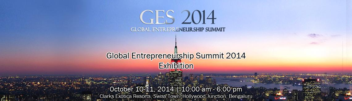 Book Online Tickets for Global Entrepreneurship Summit 2014 - Ex, Bengaluru. Global Entrenuership Summit 2014 - Exhibition