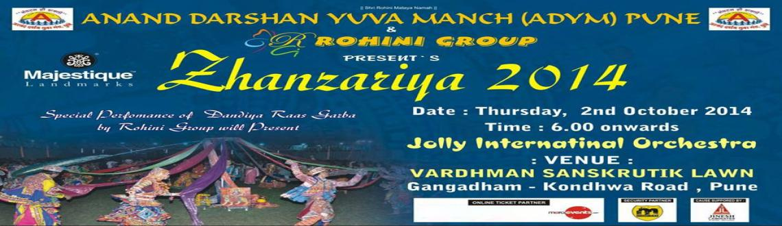 Book Online Tickets for  Zhanzariya 2014 on 2nd Oct @ Vardhaman , Pune. Event name : Zhanzariya - 2014