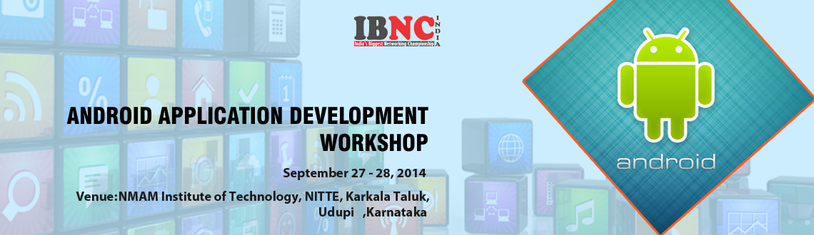 Two Day Android Application Development Workshop at NMAM Institute of Technology, NITTE UDUPI, Karkala Taluk, Karnataka