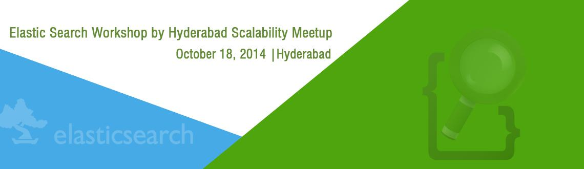 Elastic Search Workshop by Hyderabad Scalability Meetup