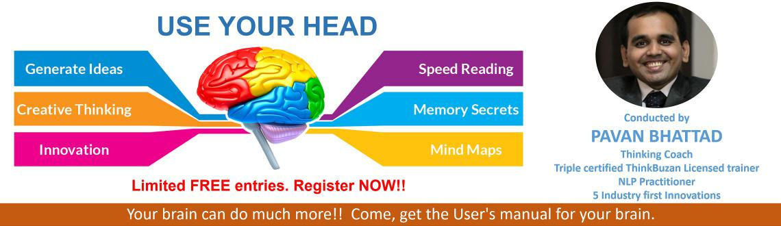 Book Online Tickets for Use Your Head, Pune. Managing your body is NOT the only job of your brain.