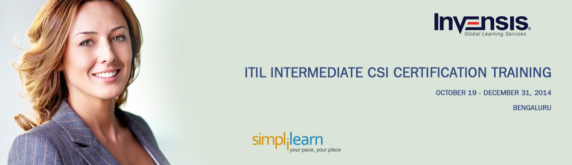 Book Online Tickets for ITIL Intermediate CSI Certification Trai, Bengaluru. 