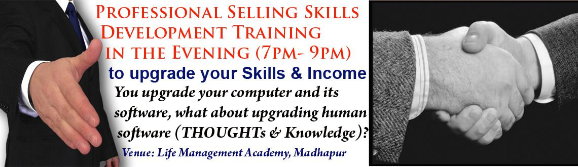 Book Online Tickets for Professional Selling Skills Development , Hyderabad. Professional Selling Skills Development Training in the Evening (7pm - 9pm)