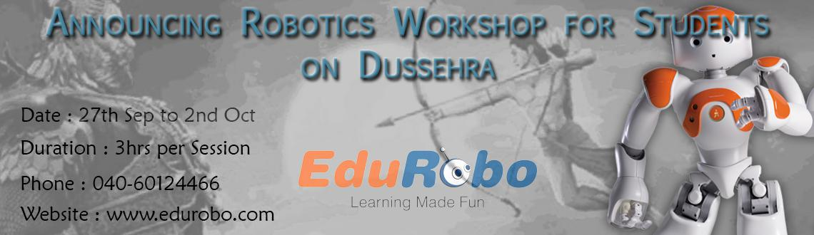 Book Online Tickets for Robotic Workshop for students on Dussehr, Hyderabad. 