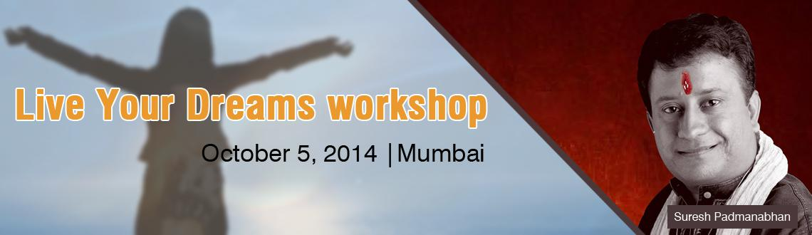 Live Your Dreams workshop with Suresh Padmanabhan