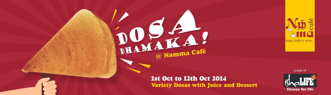 Book Online Tickets for Dosa Dhamaka @ Namma Cafe, Chennai.  Variety Dosas with Juice & Dessert.