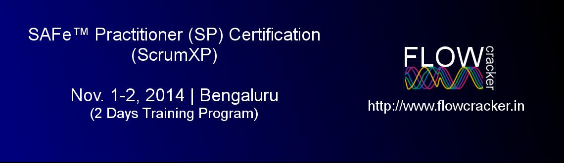 Book Online Tickets for SAFe Practioner (SP) Certification, Beng, Bengaluru. 