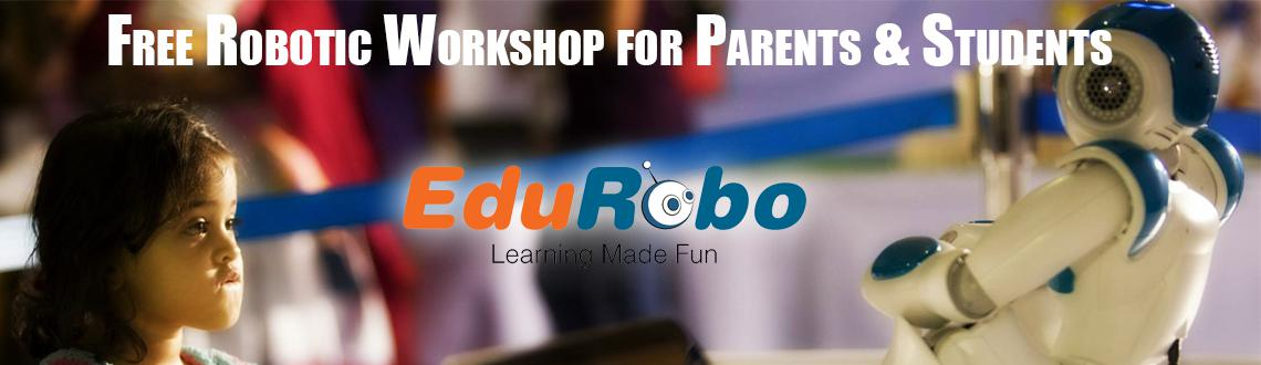Book Online Tickets for Free Demo on Robotics for Parents  Stude, Hyderabad. EduRobo(www.edurobo.com) would like to announce a free Robotic Awareness Program for Students & Parents. Its a unique opportunity for Parents & Students alike to have a glimpse on the world of Robotics.