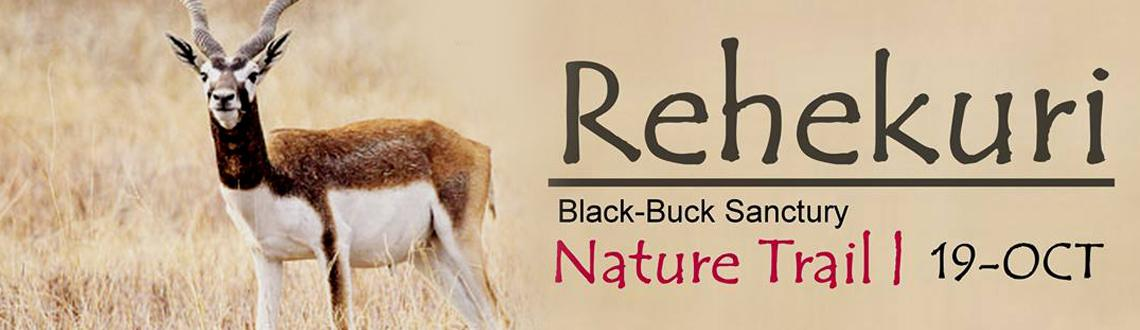 Book Online Tickets for RAW - REHEKURI Black-Buck Sanctuary Natu, Ahmednagar. RAW - REHEKURI Black-Buck Sanctuary Nature Trail on 19-OctoberGet Ready to Explore the WILD LIFE into the Western ghats of Maharashtra !!Contact Vikas at 9881422575 for more detailsSCHEDULEWe will meet at sharp 05.30 in the morning on Sunday, 19th Oc