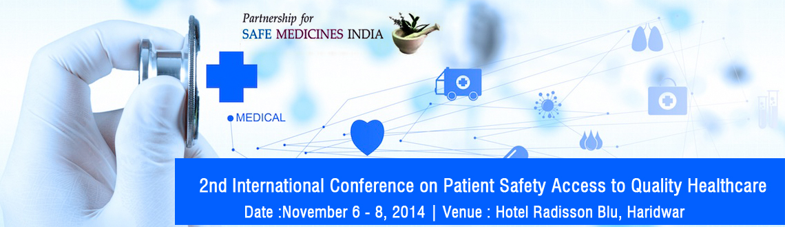 "Book Online Tickets for 2nd International Conference on Patient , Haridwar. Background: After successfully conducting the 1st International Workshop on ""Patient Safety and Drug Detection Technology"" in New Delhi, India on 10th & 11th September 2012 and the keen desire to promote safety and quality of medicine"