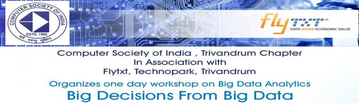 CSI -Trivandrum Chapter with Flytxt, Technopark conducts a one day workshop on Big Data on Saturday, 25 Oct 2014 at Hotel Residency Tower, Trivandrum.