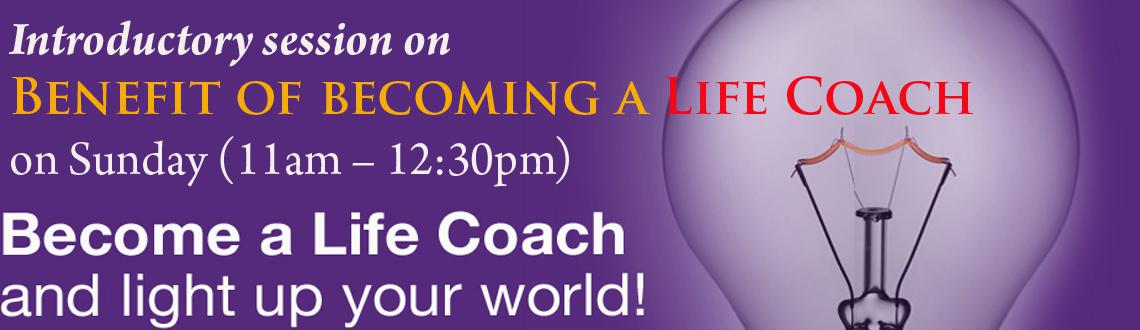 Introductory session on Benefit of becoming a Life Coach