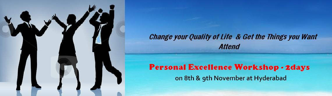 Book Online Tickets for Personal Excellence Workshop - 2 days - , Hyderabad. Personal Excellence Workshop - 2 days 