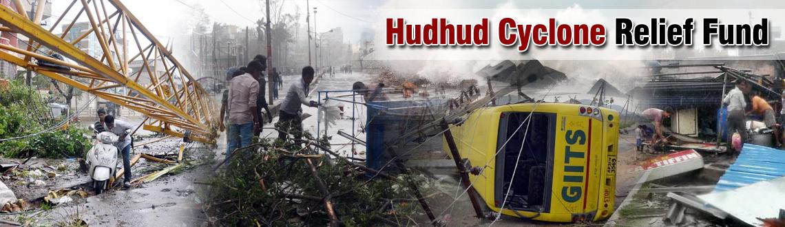 Book Online Tickets for Cyclone HudHud Relief Fund, Visakhapat. Severe Cyclone Hudhud that struck Coastal Andhra Pradesh on 12th October has already taken 24 lives (21 in AP & 3 in Odisha).
