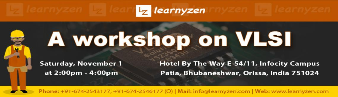 Book Online Tickets for VLSI Workshop, Bhubaneswa. Learnyzen brings to you a workshop on VLSI.Agenda:1. VLSI demystified2. Scope of VLSI3. Evolution of VLSI over the years4. Challenges facing the industry5. ASIC Design Flow and role of engineers6. Job opportunitiesTakeaways:1. What does i