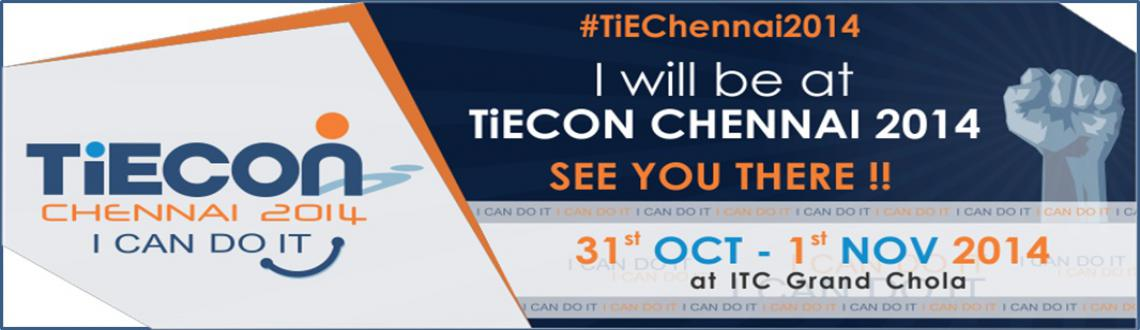Book Online Tickets for TiECon Chennai 2014, Chennai.                                                                 