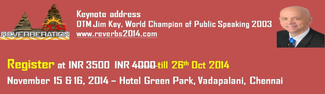 """Book Online Tickets for Reverberation  - The Toastmasters MEGA C, Chennai. To get drenched in the awesomeness of communication and Leadership. Don't Miss attending """"REVERBERATION 2014"""" to be held between 15