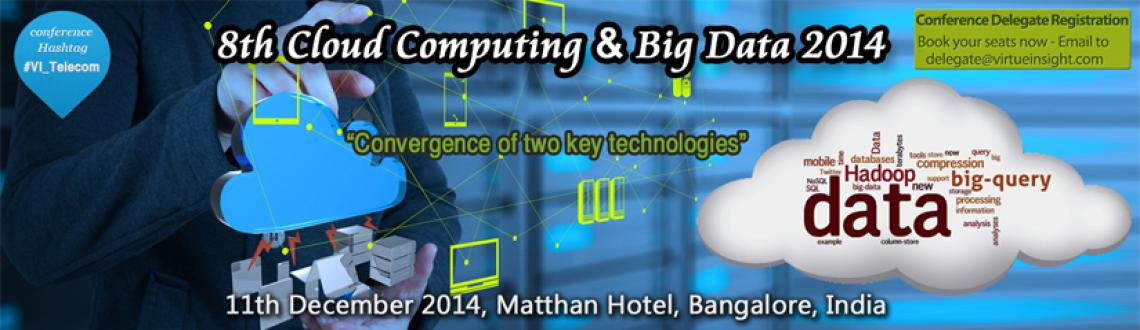 Book Online Tickets for 8th Cloud Computing and Big Data 2014, Bengaluru. KEY THEMES DISCUSSED AT THIS CONFERENCE:- 