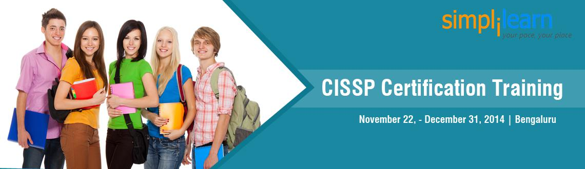 Book Online Tickets for CISSP Certification Training in Bangalor, Bengaluru. CISSP Certification Training in Bangalore on Nov-Dec,2014 CISSP® Certification governed by the International Information Systems Security Certification Consortium (ISC)2 is one of the most demanded security credential recognized worldwide.Simpli