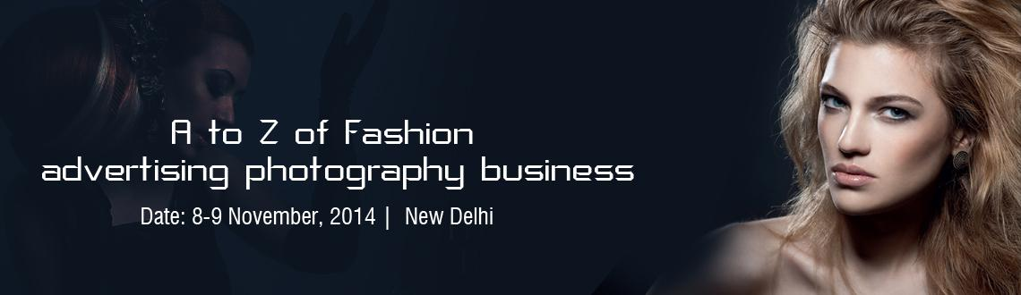 Book Online Tickets for A to Z of Fashion and advertising photog, NewDelhi. Location New Delhi.Date: 8-9 November, 2014.=============================================Limited entries so you get the upmost time and attention learning and shooting.For Advanced Students that are looking to learn REAL and Useful tips for the