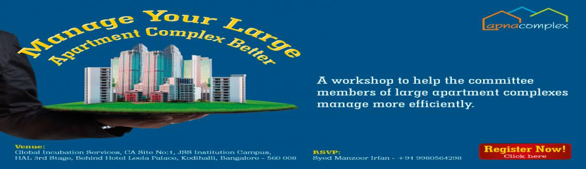 Book Online Tickets for Better Management of Large Apartment Com, Bengaluru. Register Now