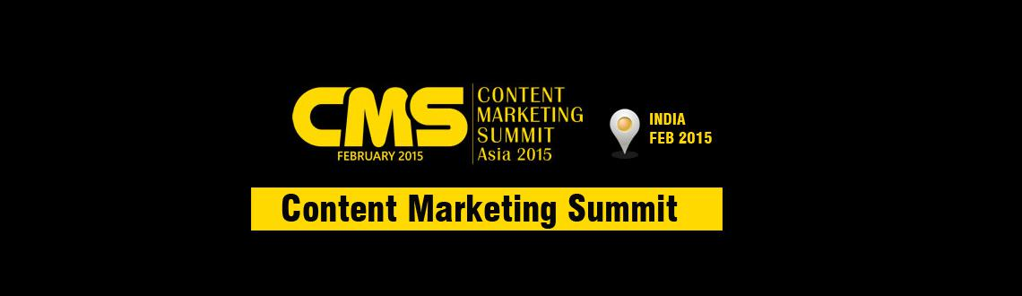 Book Online Tickets for Content Marketing Summit Asia 2015, Gurugram. Content Marketing Summit, as the name suggests, is a premier event where some of the greatest minds, savvy brands, renowned publishers, innovative technology enablers and leading practitioners from across the world come together to explore the exciti