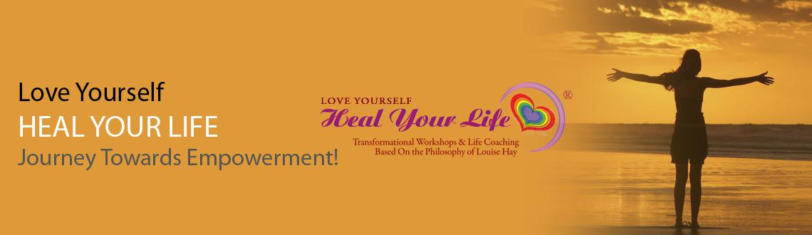 Book Online Tickets for Love yourself, Heal your life, Hyderabad. LOVE YOURSELF, HEAL YOUR LIFE