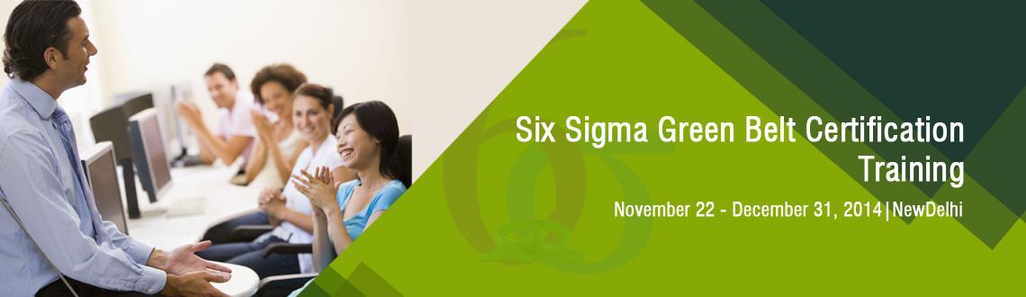 Six Sigma Green Belt Certification Training in Delhi on Nov-Dec,2014