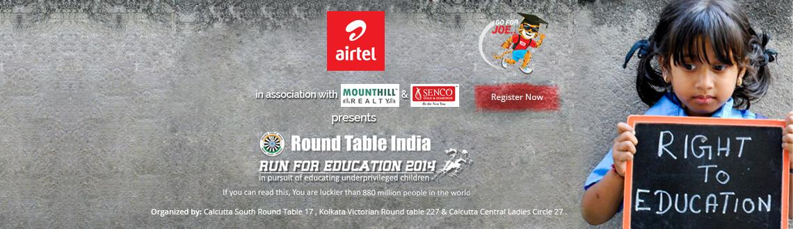 Book Online Tickets for Airtel Run for Education- Kolkata, Kolkata. Round Table India is a non-political and non-sectarian organisation welcoming young men, aged between 18 and 40. It aims to promote service, fellowship and goodwill in National and International affairs. Round Table India provides a range of social a