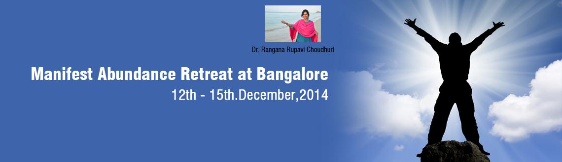 Book Online Tickets for Manifest Abundance Retreat at Bangalore , Bengaluru. Manifest Abundance Retreat with Dr Rangana Rupavi Choudhuri (PhD)