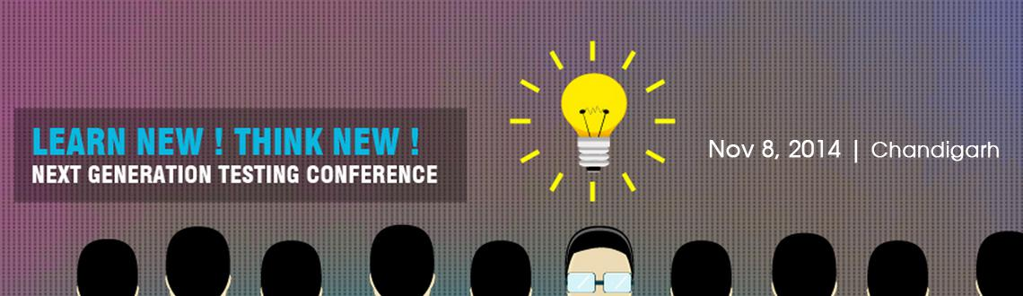 Book Online Tickets for   Next Generation Testing Conference,Cha, Chandigarh. We invite you to Next Generation Software Testing Conference,A world class conference is been held in your city. This conference is for all CEOs, CIOs, IT Directors, Project Managers, Product Managers, Developers,Professionals who are working in soft