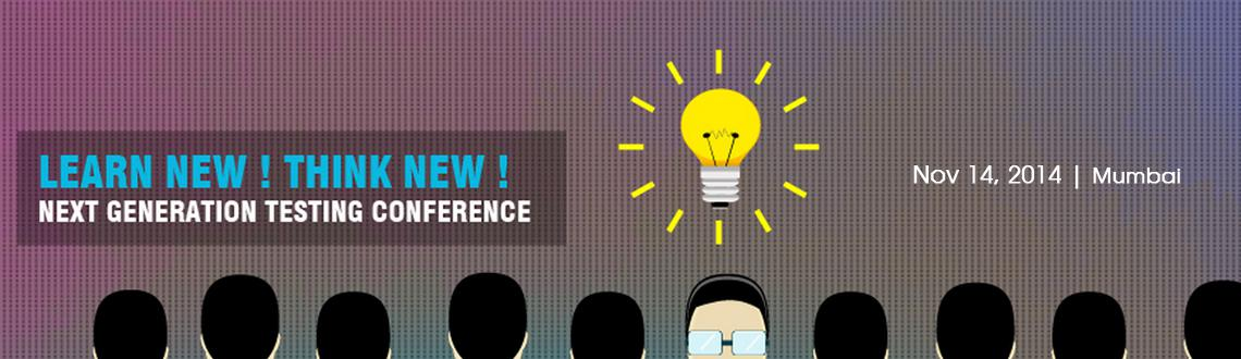 Book Online Tickets for   Next Generation Testing Conference,Mum, Mumbai. We invite you to Next Generation Software Testing Conference,A world class conference is been held in your city. This conference is for all CEOs, CIOs, IT Directors, Project Managers, Product Managers, Developers,Professionals who are working in soft