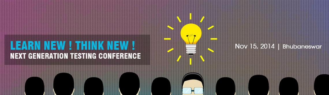 Book Online Tickets for   Next Generation Testing Conference,Bhu, Bhubaneswa. We invite you to Next Generation Software Testing Conference,A world class conference is been held in your city. This conference is for all CEOs, CIOs, IT Directors, Project Managers, Product Managers, Developers,Professionals who are working in soft