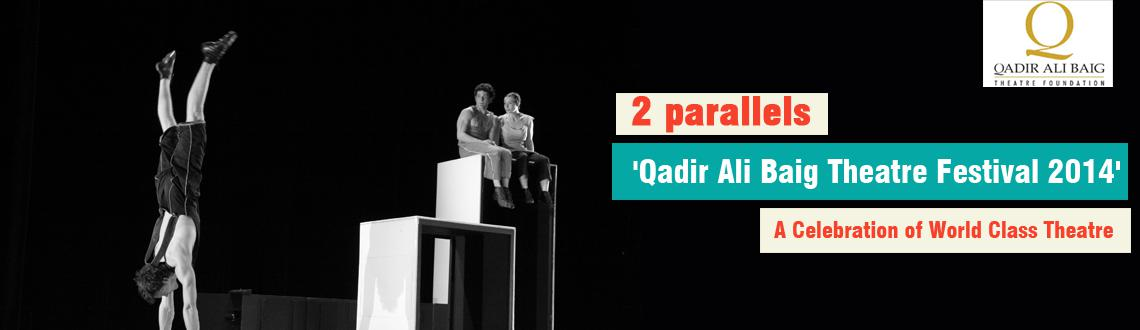 2 Parallels at Ravindra Bharathi -7:30 PM- 9:30 PM