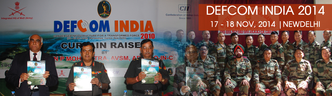 Book Online Tickets for Defcom India 2014, NewDelhi. Confederation of Indian Industry (CII) in close association with Corps of Signals, Indian Army is organizing DEFCOM-2014 in November 2014. Indian Industry, Academia, Luminaries from R&D organisation & Defence officer will assemble to discuss