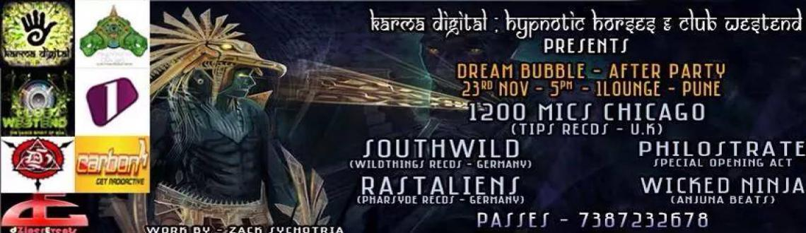 Karma Digital  and Hypnotic Horses in Association with Club Westend-Goa Presents-Official-After Party-Dream Bubble 3.0 @ 1Lounge, Pune-23rd Nov-Sunday-5pm Onwards.