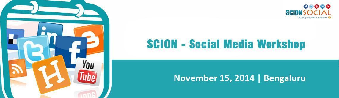 Book Online Tickets for SCION - Social Media Workshop 15th Novem, Bengaluru. Learn Proven Social Media Marketing Strategies That Will Transform Your Business Online.