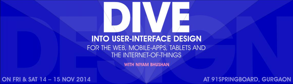 Book Online Tickets for Dive into User-Interface Design, Gurugram. Why just do a job, 