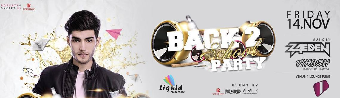 Book Online Tickets for Back 2 School Party @ 1Lounge, Pune.